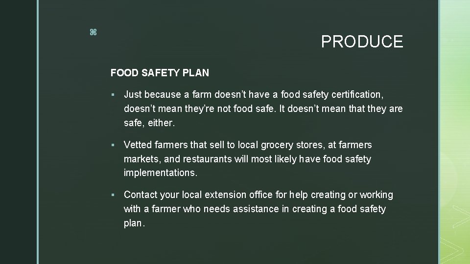 z PRODUCE FOOD SAFETY PLAN § Just because a farm doesn't have a food
