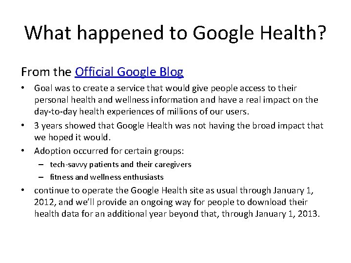 What happened to Google Health? From the Official Google Blog • Goal was to