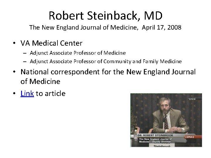 Robert Steinback, MD The New England Journal of Medicine, April 17, 2008 • VA