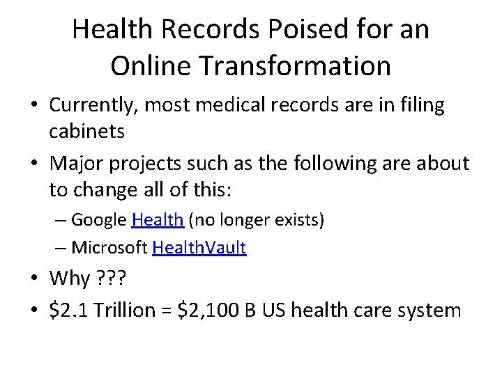 Health Records Poised for an Online Transformation • Currently, most medical records are in