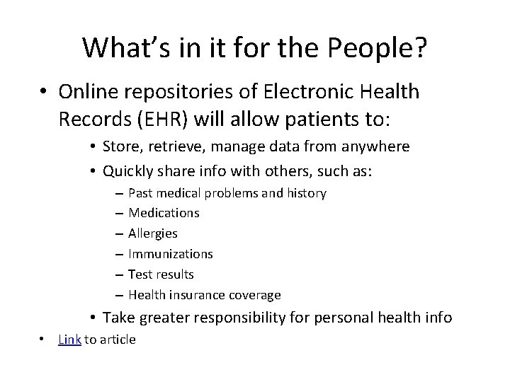 What's in it for the People? • Online repositories of Electronic Health Records (EHR)