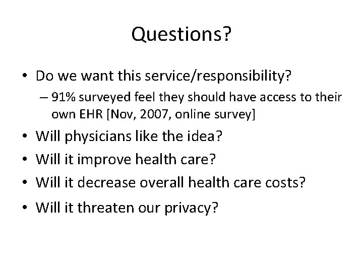 Questions? • Do we want this service/responsibility? – 91% surveyed feel they should have