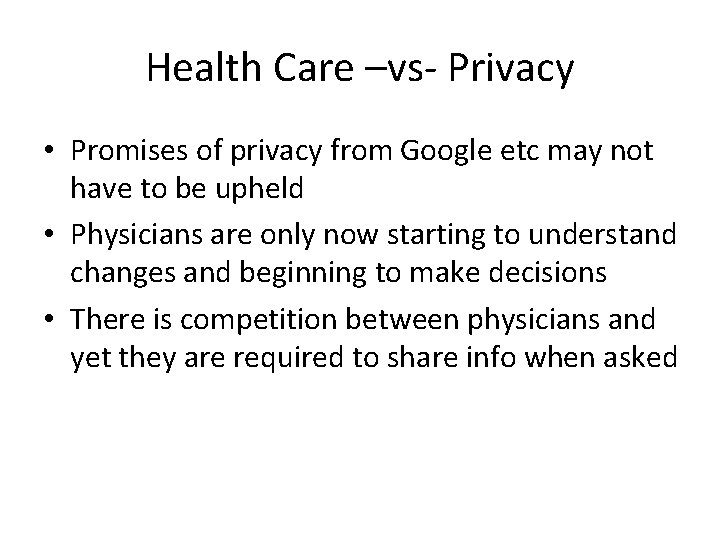 Health Care –vs- Privacy • Promises of privacy from Google etc may not have