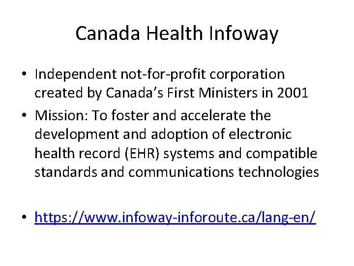 Canada Health Infoway • Independent not-for-profit corporation created by Canada's First Ministers in 2001
