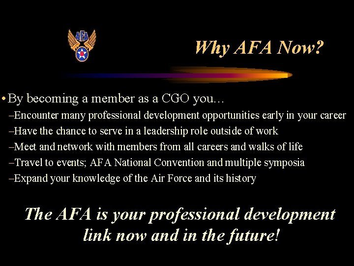 Why AFA Now? • By becoming a member as a CGO you… –Encounter many