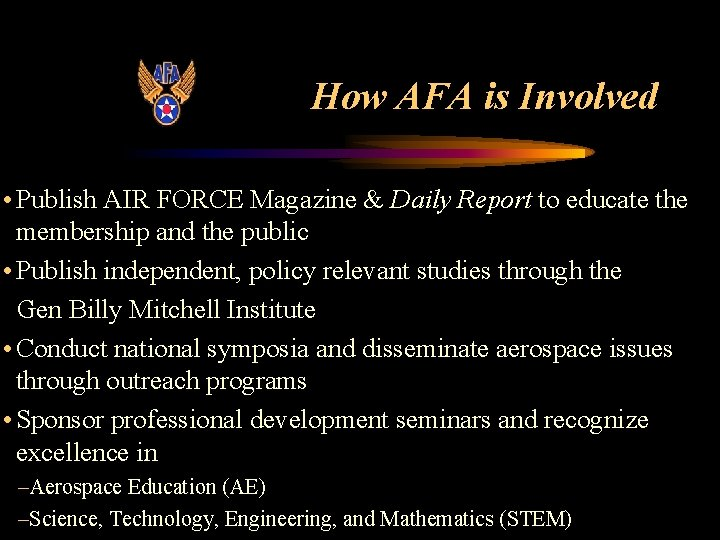 How AFA is Involved • Publish AIR FORCE Magazine & Daily Report to educate
