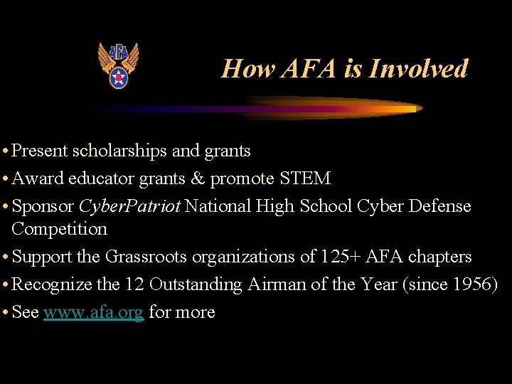 How AFA is Involved • Present scholarships and grants • Award educator grants &