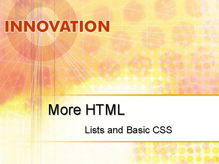 More HTML Lists and Basic CSS
