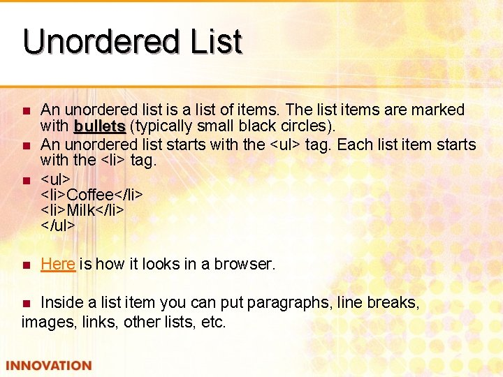 Unordered List n n An unordered list is a list of items. The list