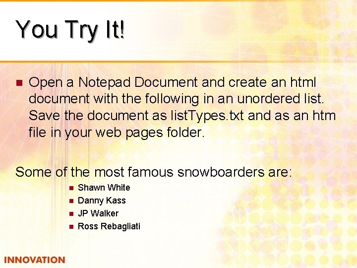 You Try It! n Open a Notepad Document and create an html document with