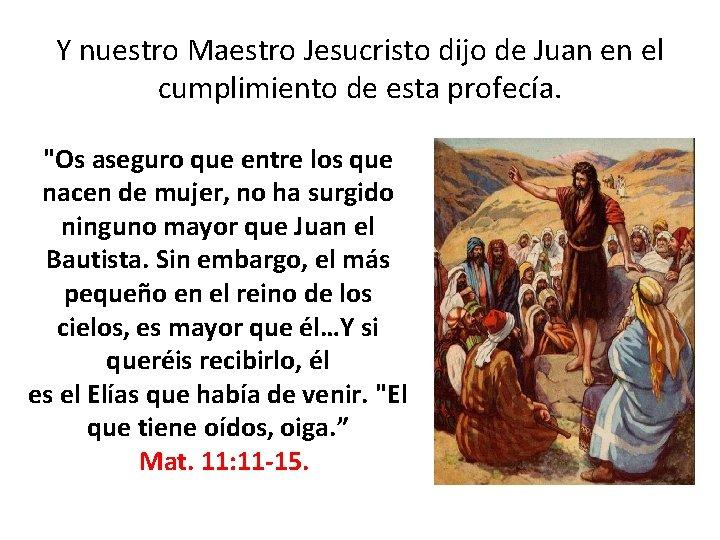 """Y nuestro Maestro Jesucristo dijo de Juan en el cumplimiento de esta profecía. """"Os"""