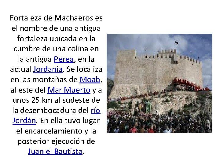 Fortaleza de Machaeros es el nombre de una antigua fortaleza ubicada en la cumbre