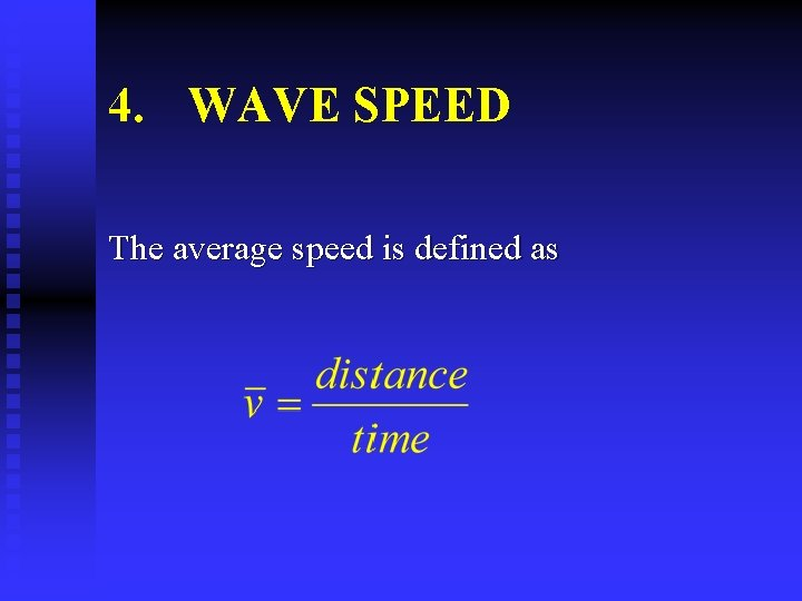 4. WAVE SPEED The average speed is defined as