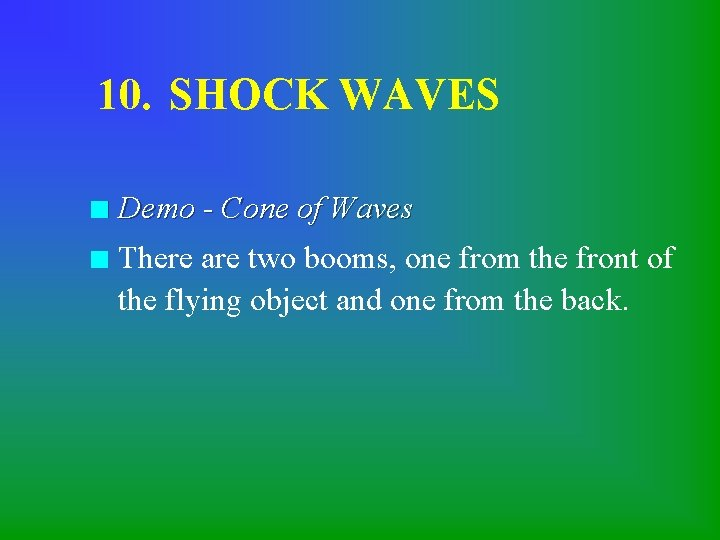 10. SHOCK WAVES n Demo - Cone of Waves n There are two booms,