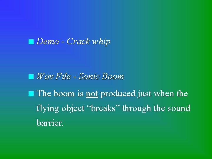 n Demo - Crack whip n Wav File - Sonic Boom n The boom