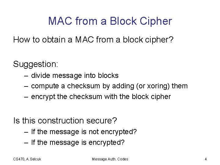 MAC from a Block Cipher How to obtain a MAC from a block cipher?