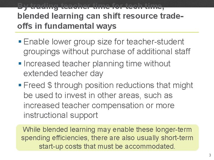 By trading teacher time for tech time, blended learning can shift resource tradeoffs in
