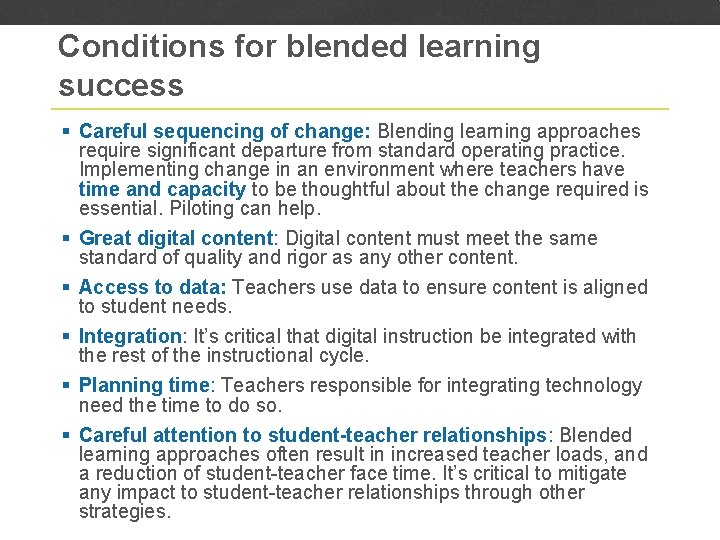 Conditions for blended learning success § Careful sequencing of change: Blending learning approaches require