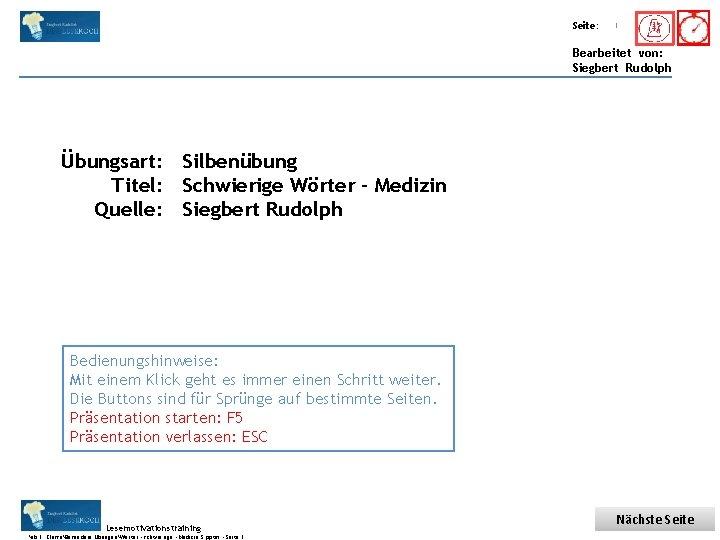 Übungsart: Titel: Seite: Quelle: 1 Bearbeitet von: Siegbert Rudolph Übungsart: Silbenübung Titel: Schwierige Wörter