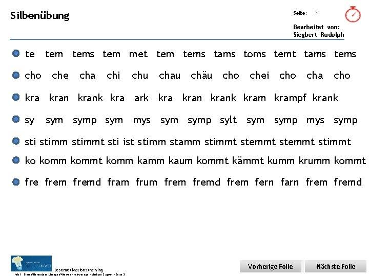 Übungsart: Silbenübung Seite: 2 Bearbeitet von: Siegbert Rudolph te cho tems tem met tems