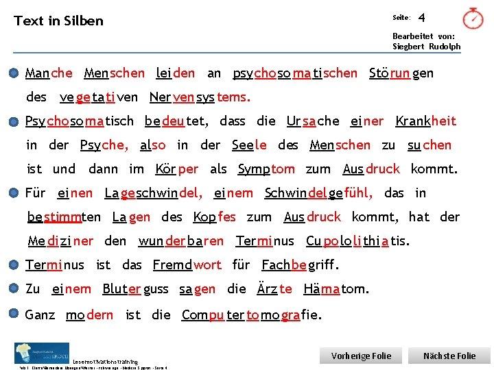 Übungsart: Text in Silben Seite: 4 Bearbeitet von: Siegbert Rudolph Manche Men schen lei