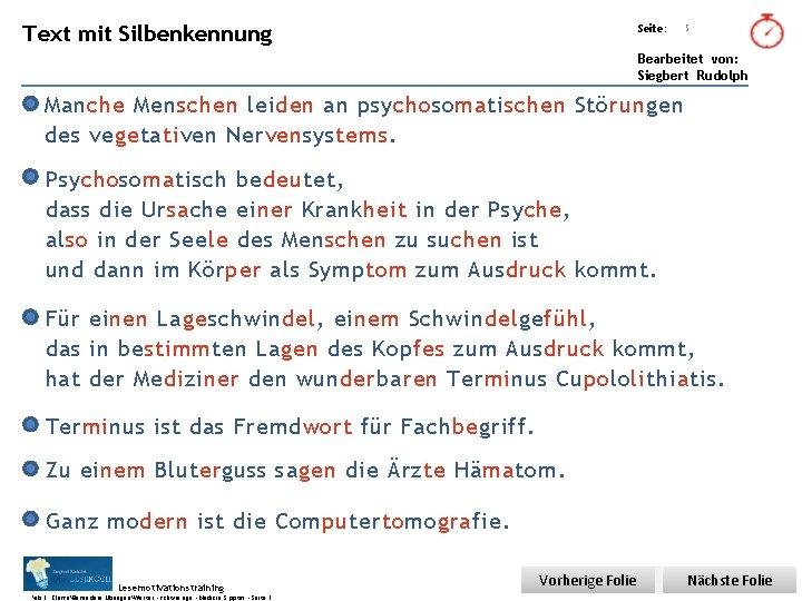 Übungsart: Text mit Silbenkennung Seite: 5 Bearbeitet von: Siegbert Rudolph Manche Menschen leiden an