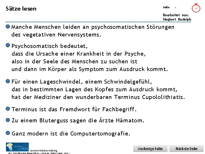 Übungsart: Sätze lesen Seite: 6 Bearbeitet von: Siegbert Rudolph Manche Menschen leiden an psychosomatischen