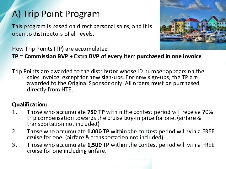 A) Trip Point Program This program is based on direct personal sales, and it