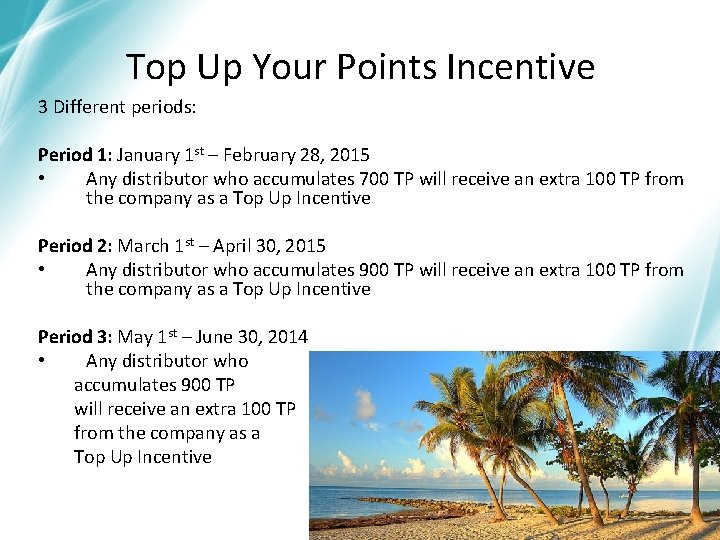 Top Up Your Points Incentive 3 Different periods: Period 1: January 1 st –