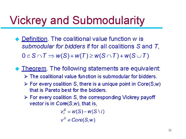 Vickrey and Submodularity u Definition. The coalitional value function w is submodular for bidders