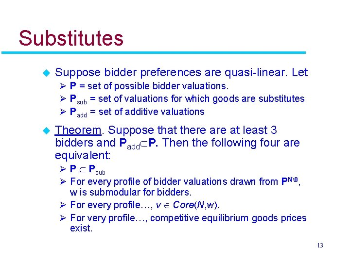 Substitutes u Suppose bidder preferences are quasi-linear. Let Ø P = set of possible