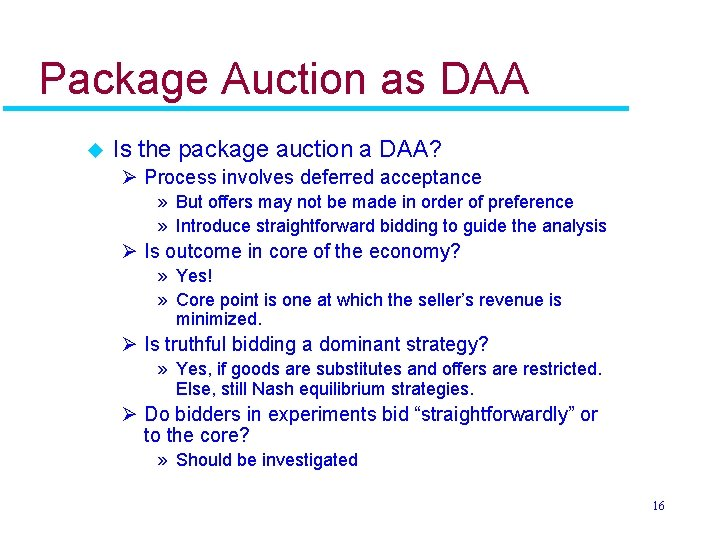 Package Auction as DAA u Is the package auction a DAA? Ø Process involves