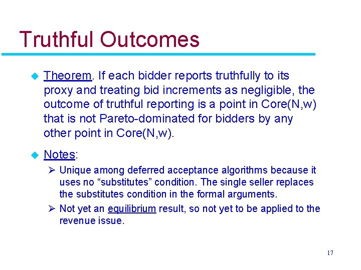 Truthful Outcomes u Theorem. If each bidder reports truthfully to its proxy and treating