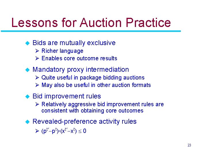 Lessons for Auction Practice u Bids are mutually exclusive Ø Richer language Ø Enables
