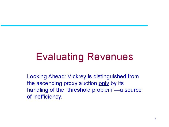 Evaluating Revenues Looking Ahead: Vickrey is distinguished from the ascending proxy auction only by