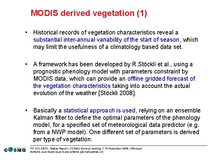 MODIS derived vegetation (1) • Historical records of vegetation characteristics reveal a substantial inter-annual