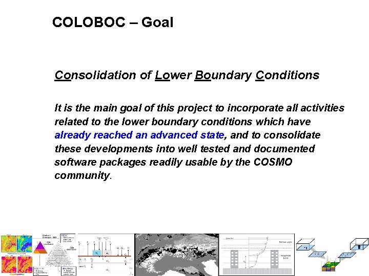 COLOBOC – Goal Consolidation of Lower Boundary Conditions It is the main goal of