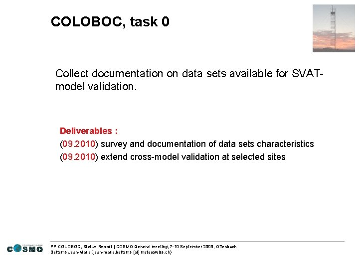 COLOBOC, task 0 Collect documentation on data sets available for SVATmodel validation. Deliverables :