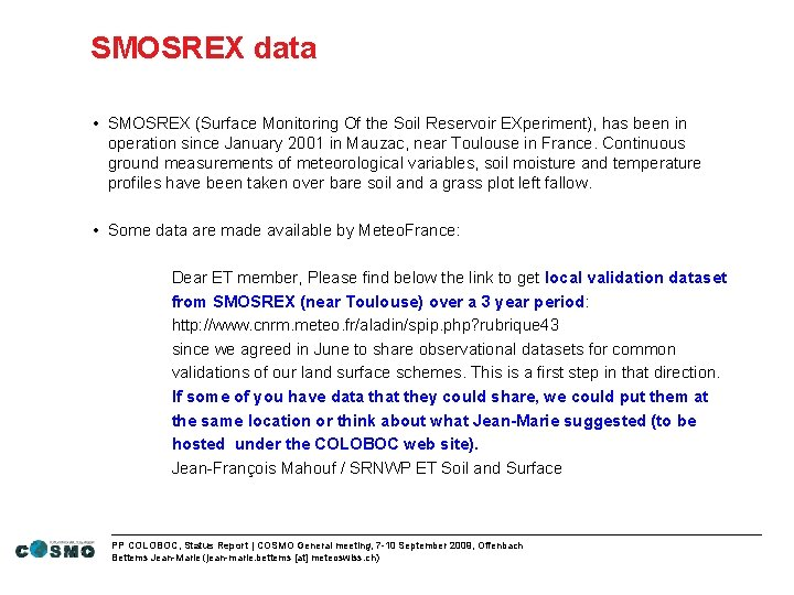 SMOSREX data • SMOSREX (Surface Monitoring Of the Soil Reservoir EXperiment), has been in