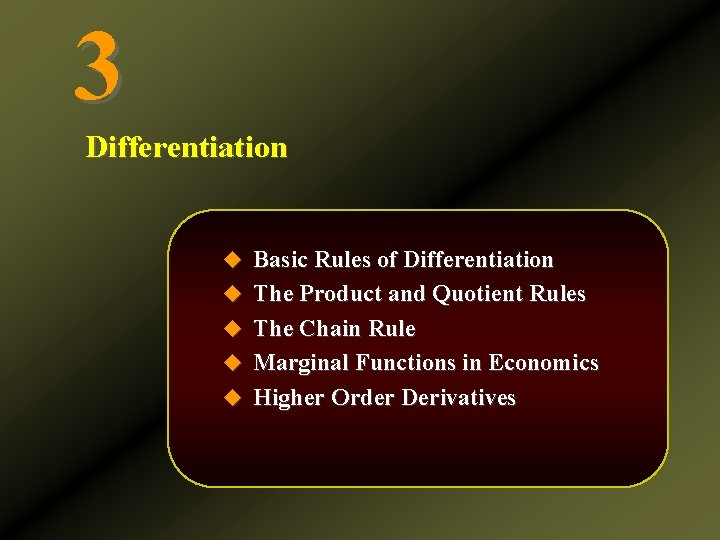 3 Differentiation u Basic Rules of Differentiation u The Product and Quotient Rules u