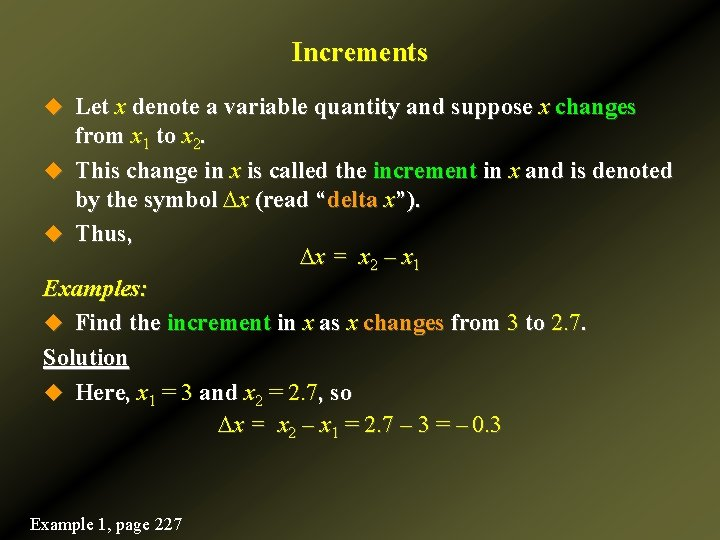 Increments u Let x denote a variable quantity and suppose x changes from x