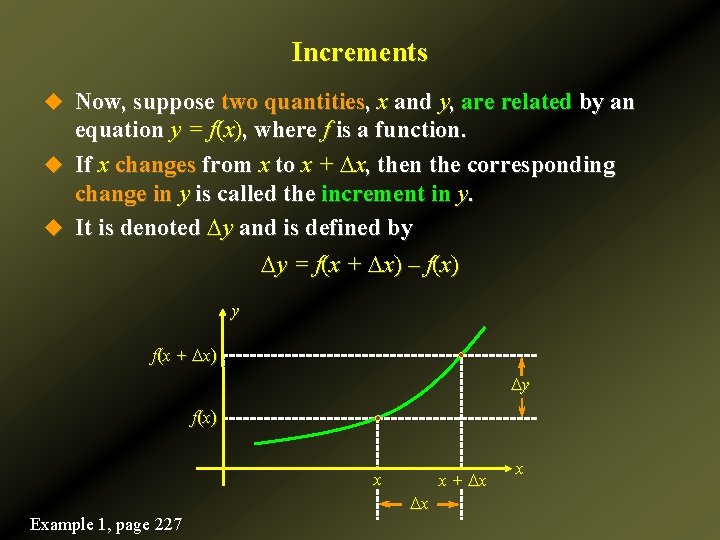 Increments u Now, suppose two quantities, x and y, are related by an equation