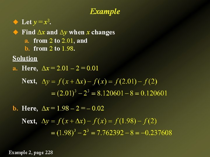 Example u Let y = x 3. u Find Dx and Dy when x