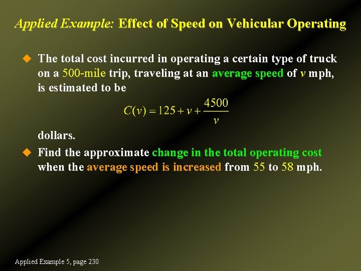 Applied Example: Effect of Speed on Vehicular Operating u The total cost incurred in
