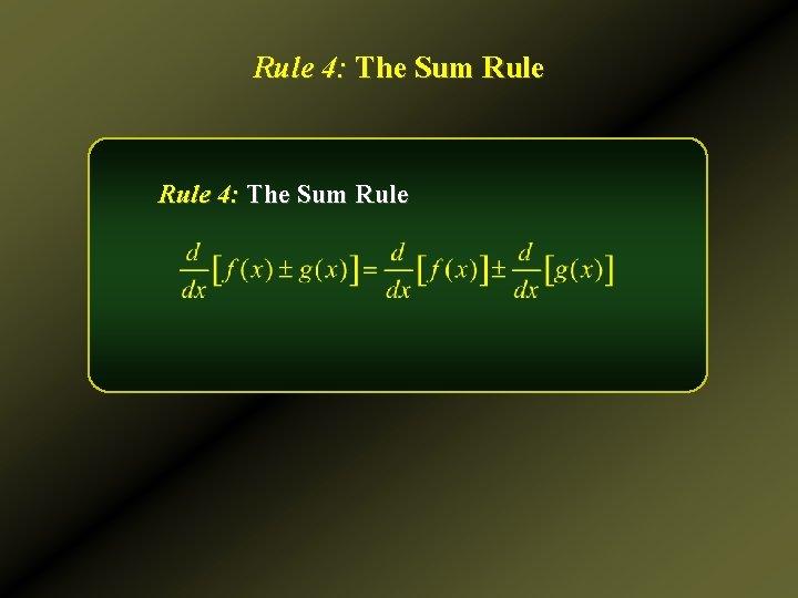 Rule 4: The Sum Rule