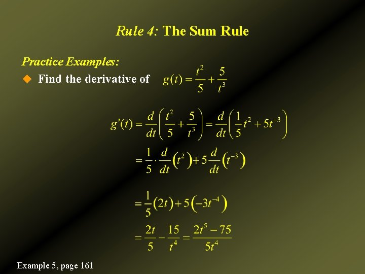 Rule 4: The Sum Rule Practice Examples: u Find the derivative of Example 5,