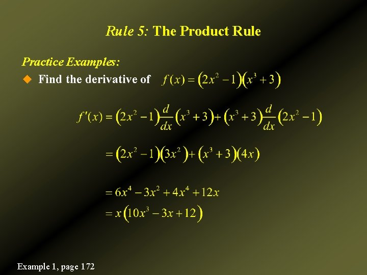 Rule 5: The Product Rule Practice Examples: u Find the derivative of Example 1,