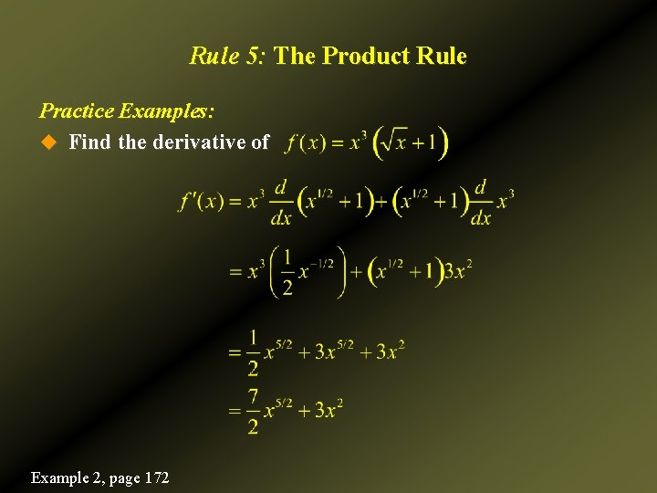 Rule 5: The Product Rule Practice Examples: u Find the derivative of Example 2,