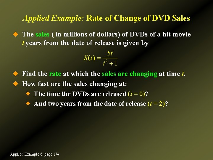 Applied Example: Rate of Change of DVD Sales u The sales ( in millions
