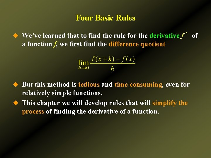 Four Basic Rules u We've learned that to find the rule for the derivative